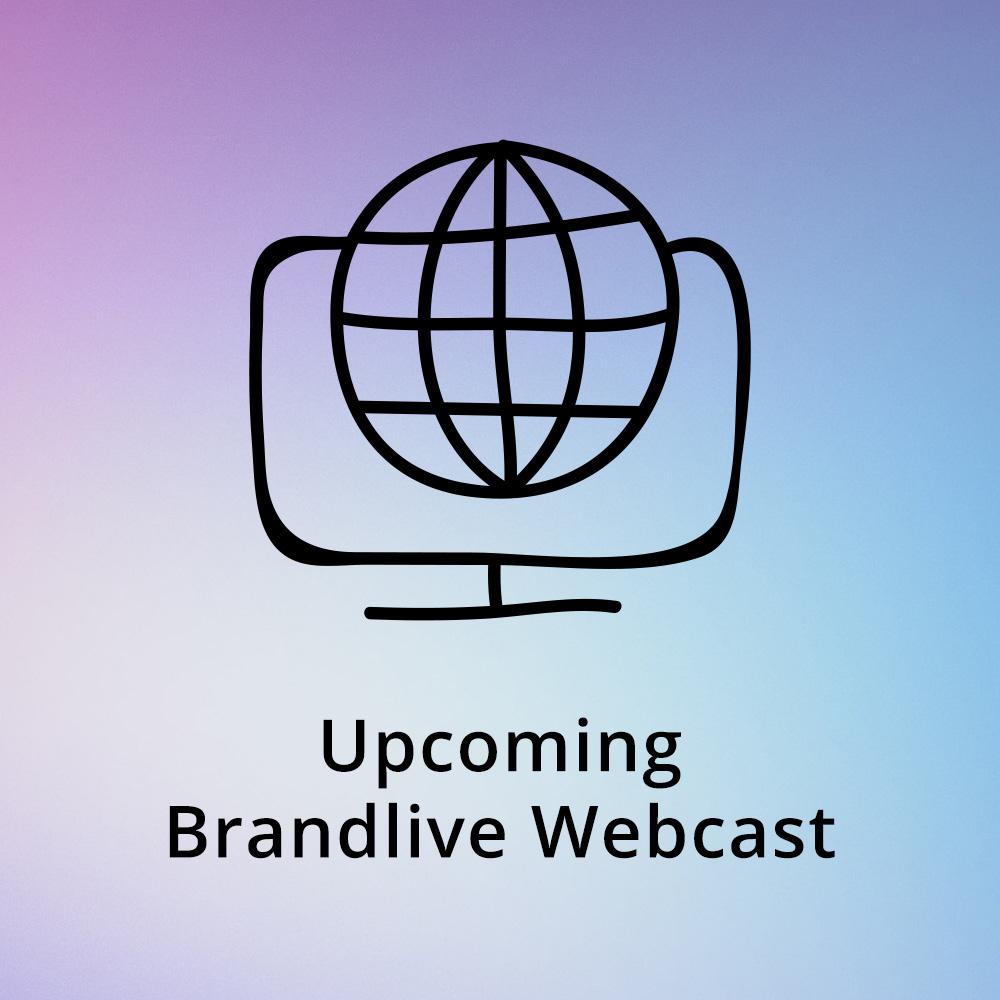 Upcoming Brandlive Webcast
