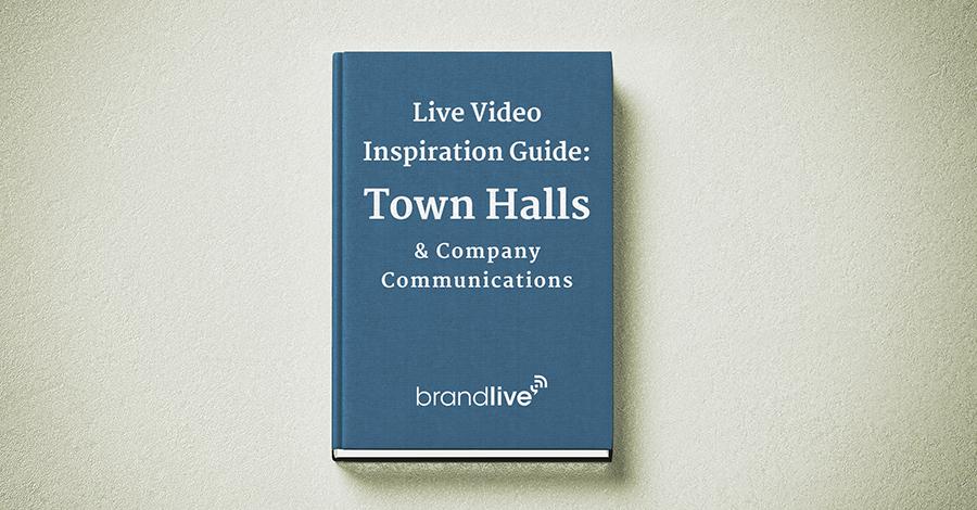 Live Video Inspiration: Town Halls & Company Communications