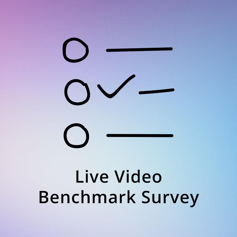Live Video Benchmark Survey